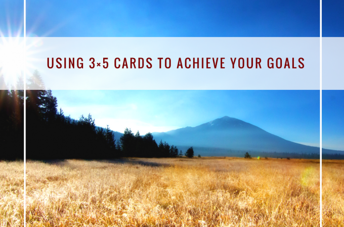 using-3x5-cards-to-achieve-your-goals