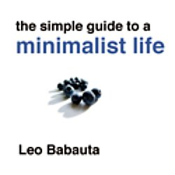 Leo babauta the simple guide to a minimalist life lori for Simple guide to a minimalist life