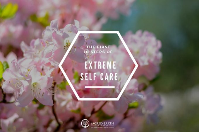 THE FIRST 10 STEPS OF Extreme Self Care (1)